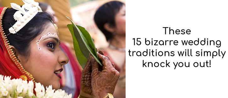 Bizarre Wedding Traditions