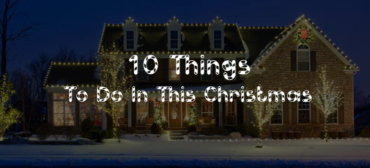 Things to do in this christmas