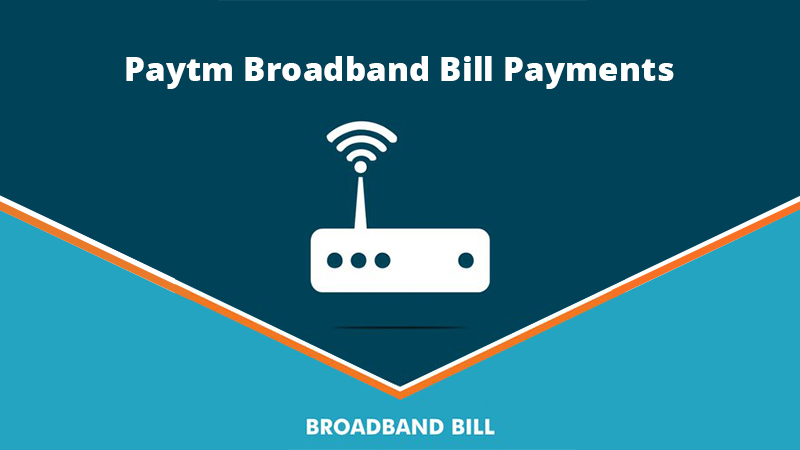 Paytm Broadband Bill Payments